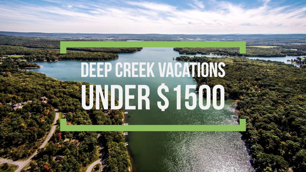 Deep Creek Summer Vacations Under $1500