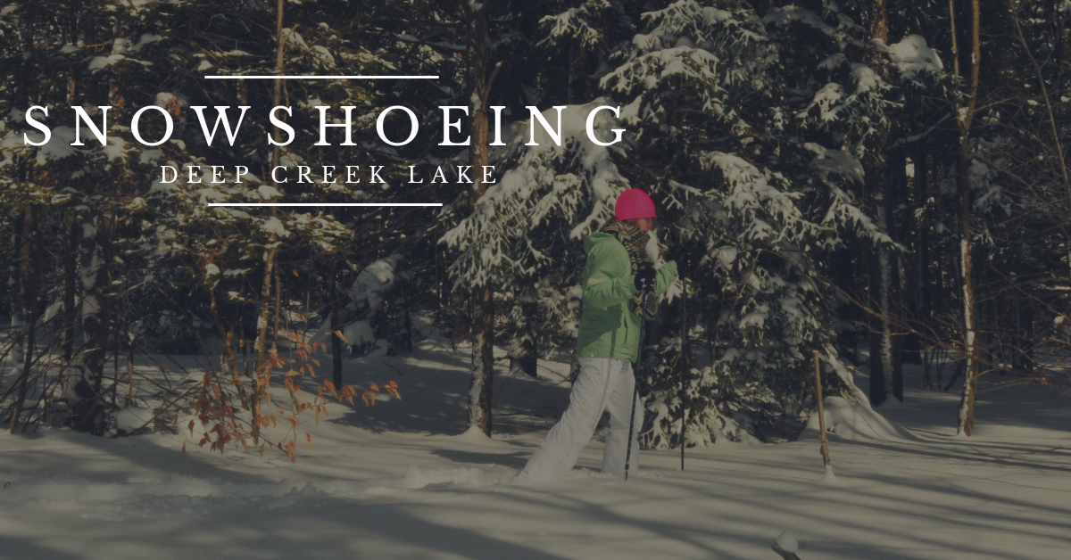 Snowshoeing at Deep Creek Lake